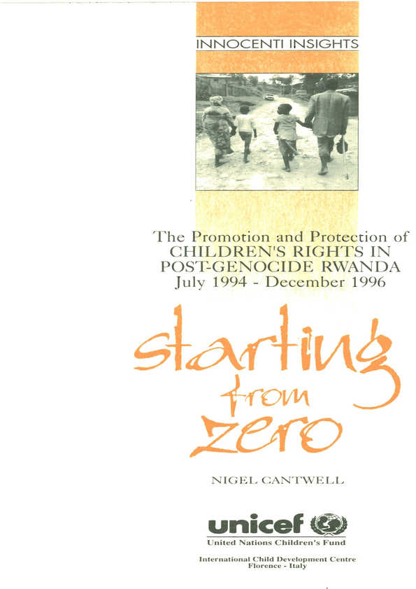 Starting from Zero: The promotion and  protection of children's rights in post-genocide Rwanda, July 1994-December 1996