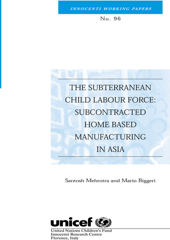 The Subterranean Child Labour Force: Subcontracted home-based manufacturing in Asia