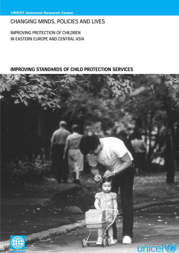 cover Changing Minds, Policies and Lives: Improving protection of children in Eastern Europe and Central Asia. Improving standards of child protection services