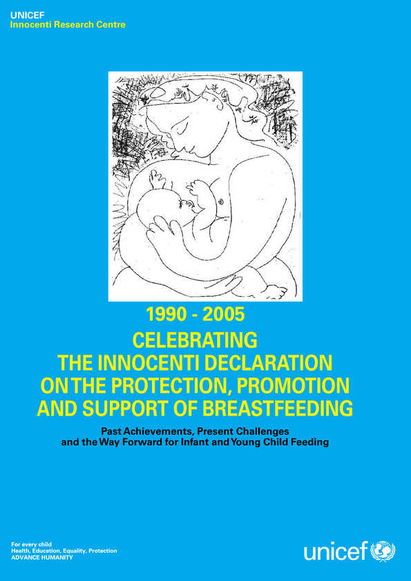 cover 1990-2005 Celebrating the Innocenti Declaration on the Protection, Promotion and Support of Breastfeeding: Past achievements, present challenges and the way forward for infant and young child feeding