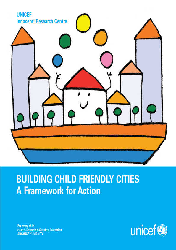 Building Child Friendly Cities: A framework for action