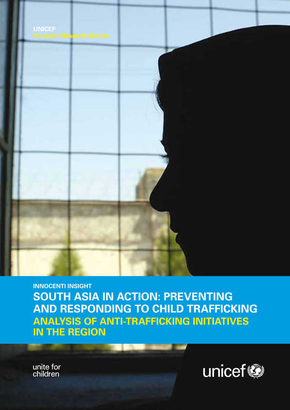 South Asia in Action: Preventing and responding to child trafficking. Analysis of anti-trafficking initiatives in the region