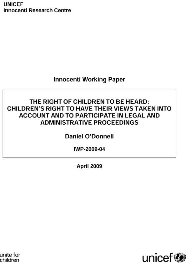 The Right of Children to be Heard: Children's rights to have their views taken into account and to participate in legal and administrative proceedings