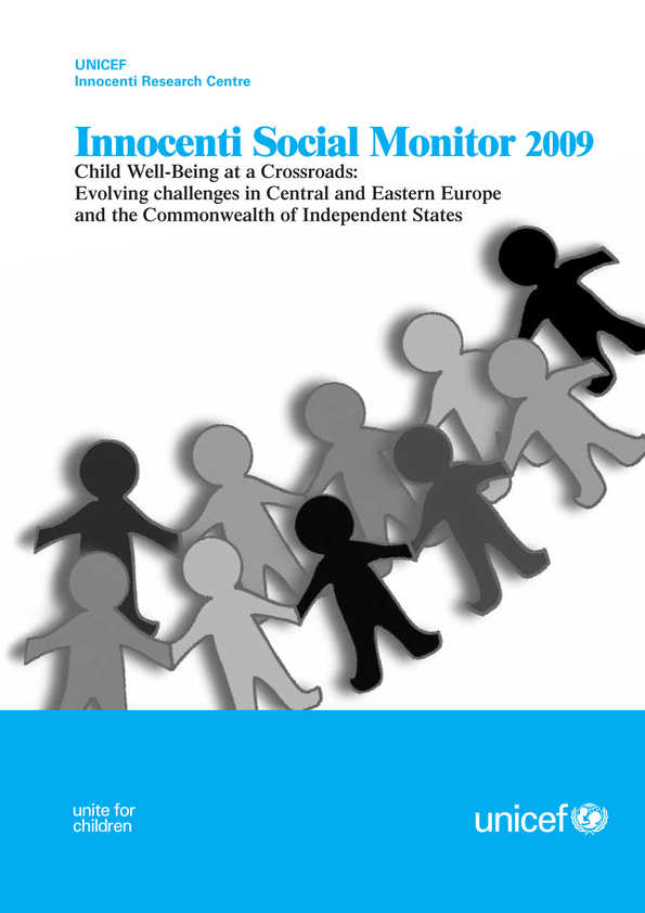 Innocenti Social Monitor 2009. Child Well-being at a Crossroads: Evolving challenges in Central and Eastern Europe and the Commonwealth of Independent States