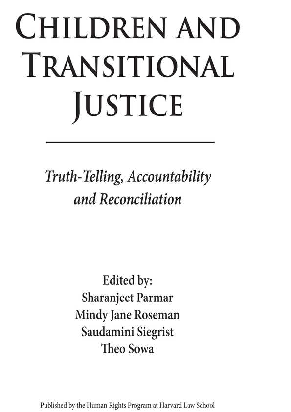 Children and Transitional Justice: Truth-telling, accountability and reconciliation