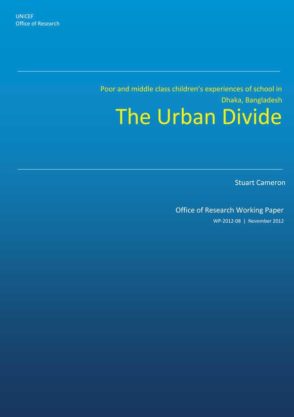 The Urban Divide: Poor and middle class children's experiences of school in Dhaka, Bangladesh