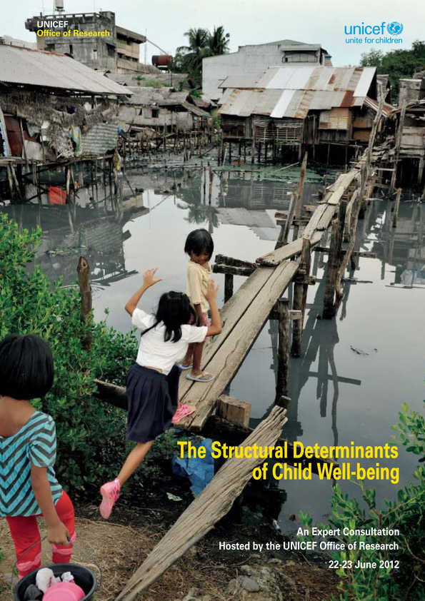 The Structural Determinants of Child Well-being: An expert consultation hosted by the UNICEF Office of Research 22-23 June 2012