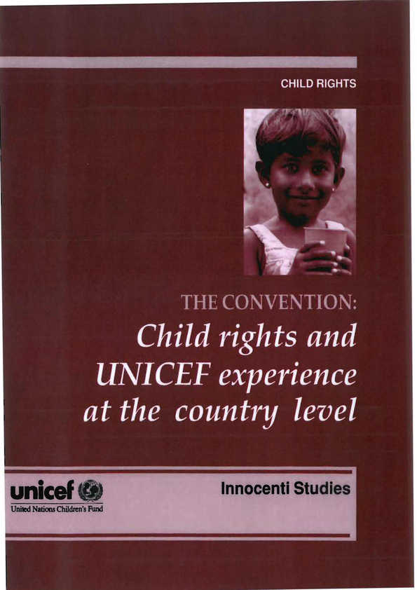 The Convention: Child rights and UNICEF experience at the country level