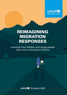 Reimagining Migration Responses: Learning from children and young people who move in the Horn of Africa