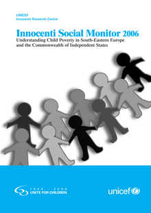 Innocenti Social Monitor 2006: Understanding child poverty in South-Eastern Europe and the Commonwealth of Independent States