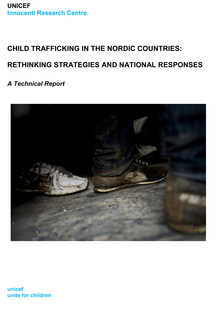 Child Trafficking in the Nordic Countries: Rethinking strategies and national responses. Technical report