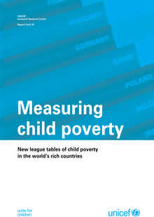 Measuring Child Poverty: New league tables of child poverty in the world's rich countries