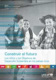Construir el futuro: Los niños y los Objetivos de Desarrollo Sostenible en los países ricos