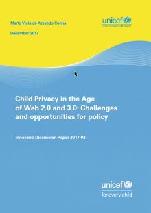 Child Privacy in the Age of Web 2.0 and 3.0: Challenges and opportunities for policy